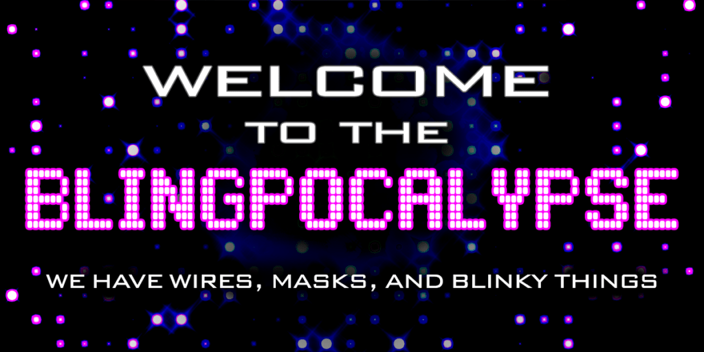 Welcome to the BLINGpocalypse
